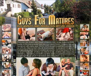 Guys For Matures - DVD Quality High Resolution Mature Videos
